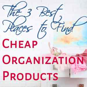 The 3 Best Places to Find Cheap Organization Products