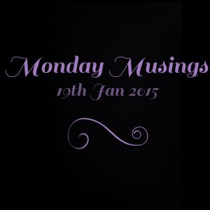 Monday Musings Jan