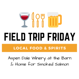 August Field Trip Friday • Aspen Dale Winery & Cedar Plank Smoked Salmon