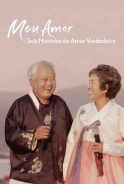 Meu Amor: Seis Histórias de Amor Verdadeiro 1ª Temporada Completa Torrent (2021) Dublado 5.1 WEB-DL 1080p - Download