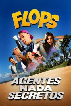 Flops: Agentes Nada Secretos Torrent (2021) Nacional WEB-DL 1080p - Download