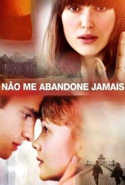 Não Me Abandone Jamais Torrent (2010) Dual Áudio / Dublado BluRay 1080p - Download