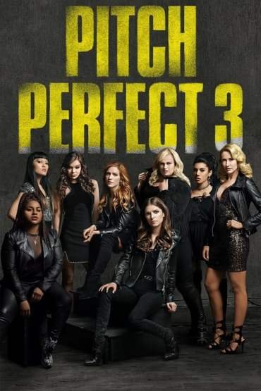 Download Pitch Perfect 3 (2017) Dual Audio (Hindi-English) 480p [400MB] || 720p [900MB]