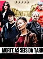 Morte Às Seis da Tarde Torrent (2018) Dual Áudio - Download 1080p