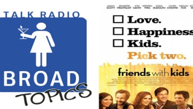Broad Topics - Friends With kids