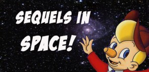 SEQUELS IN SPACE!
