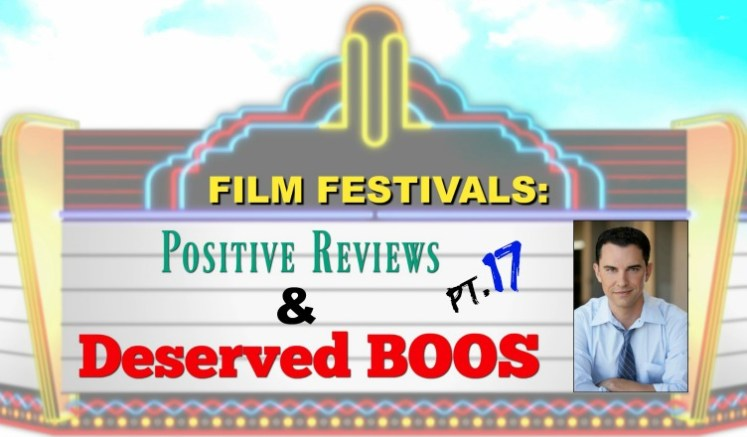 Film Festivals: Positive Reviews & Deserved Boos: Pt. 17 - Nashville, Minneapolis/St. Paul Int'l & FirstGlance Film Festivals