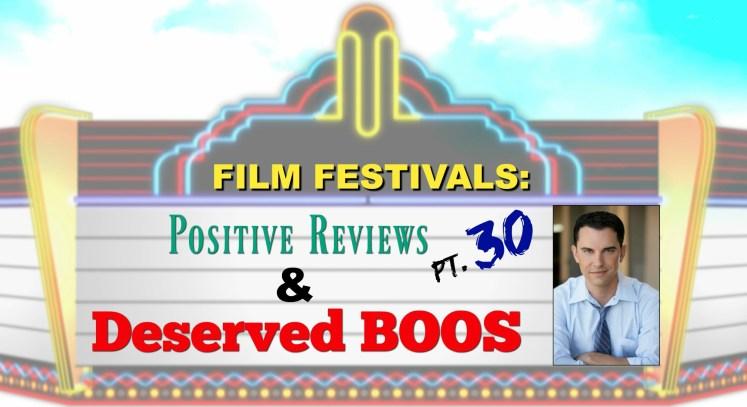 Film Festivals: Positive Reviews & Deserved Boos