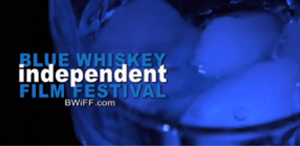 Blue Whiskey Independent Film Festival