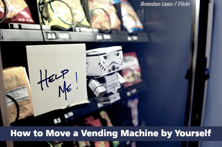 How to move a vending machine on your own