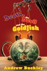 Book Review - Death, the Devil, and the Goldfish by Andrew Buckley