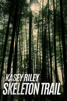 cover of Skeleton Trail by Kasey Riley
