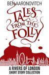 Tales from the Folly by Ben Aaronovitch [Book Review]