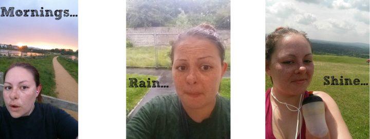 mornings, rain, shine
