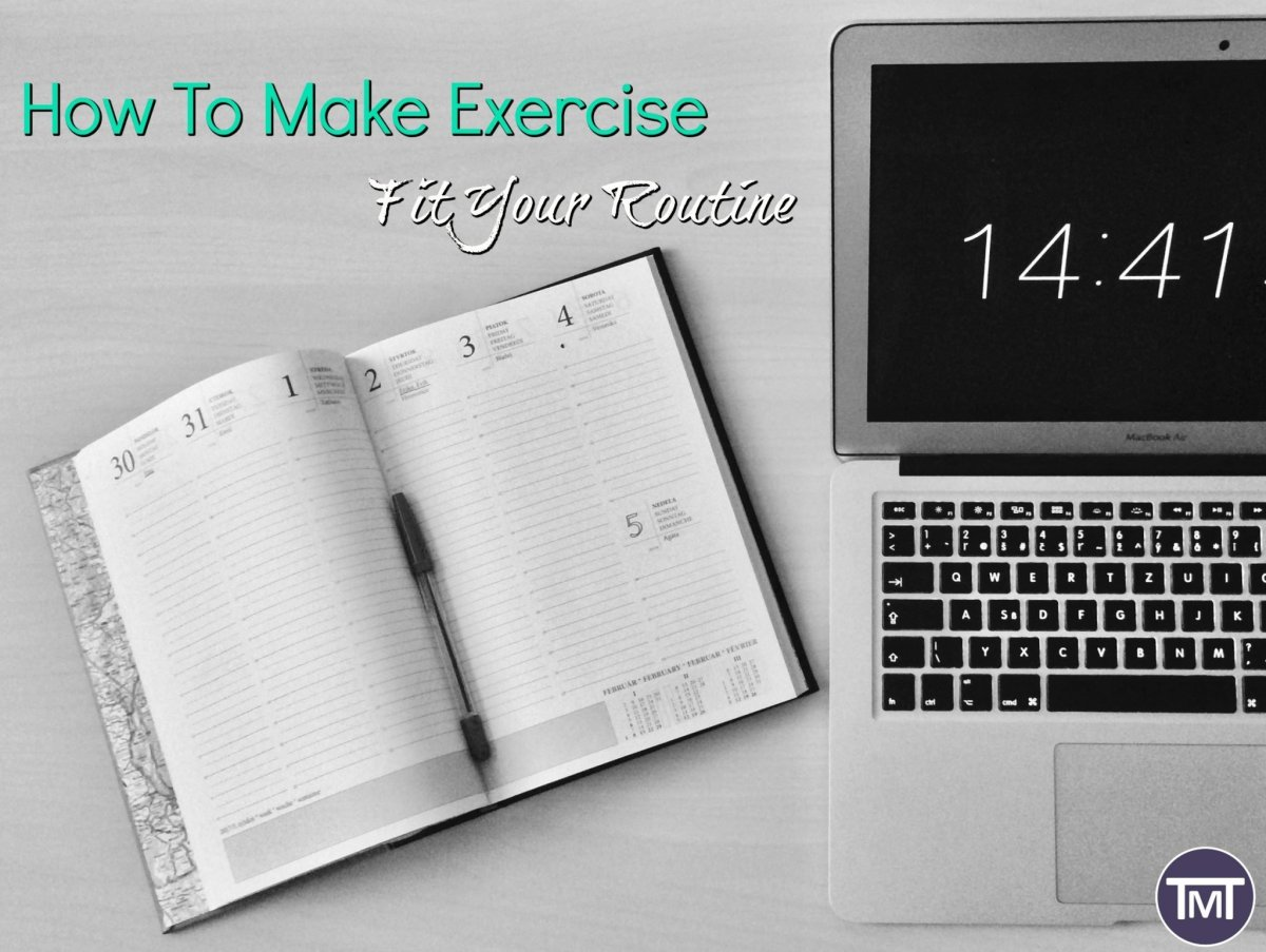 How to Make Exercise Fit Your Routine