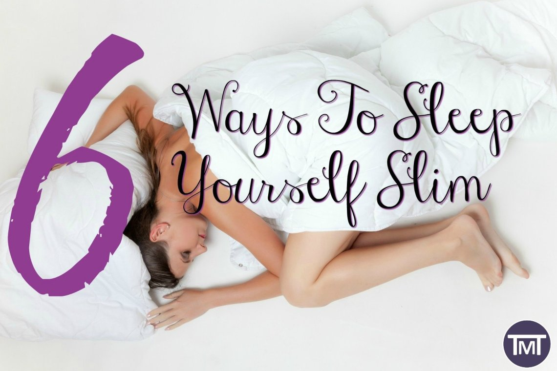 lady asleep in duvet with text overlay - 6 ways to sleep yourself slimtmt