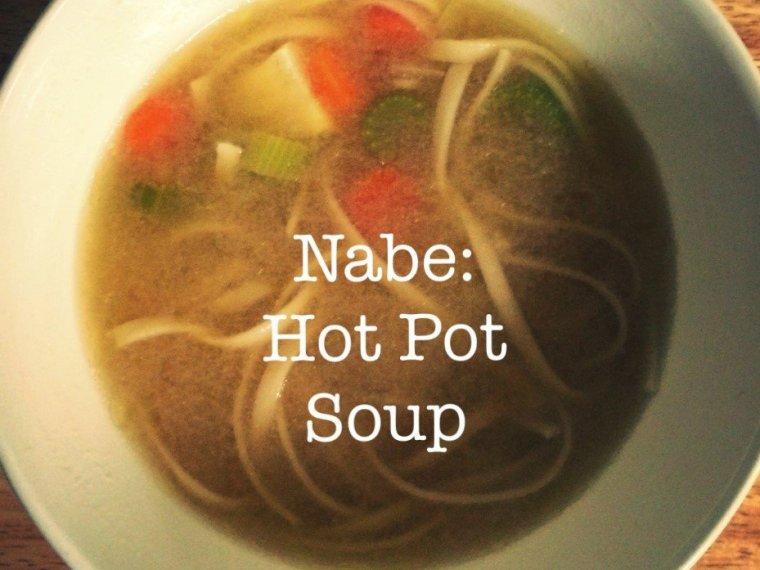 Nabe: Hot Pot Soup