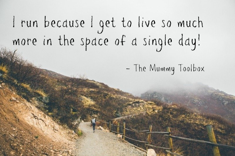 I run because I get to live so much more in a single day quote on mountain background - The real (selfish) reason why I run