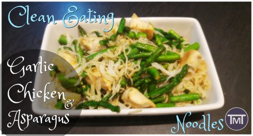 Clean Eating Garlic Asparagus Chicken with noodles