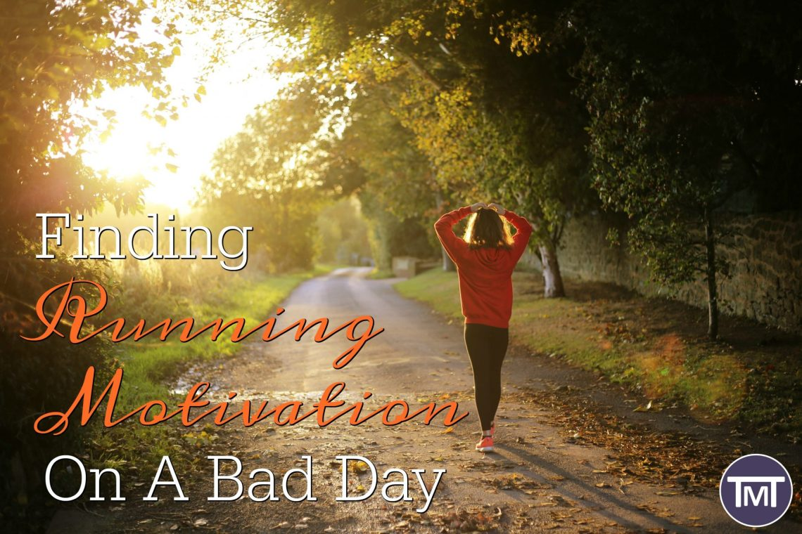 finding running motivation on a bad day feature image
