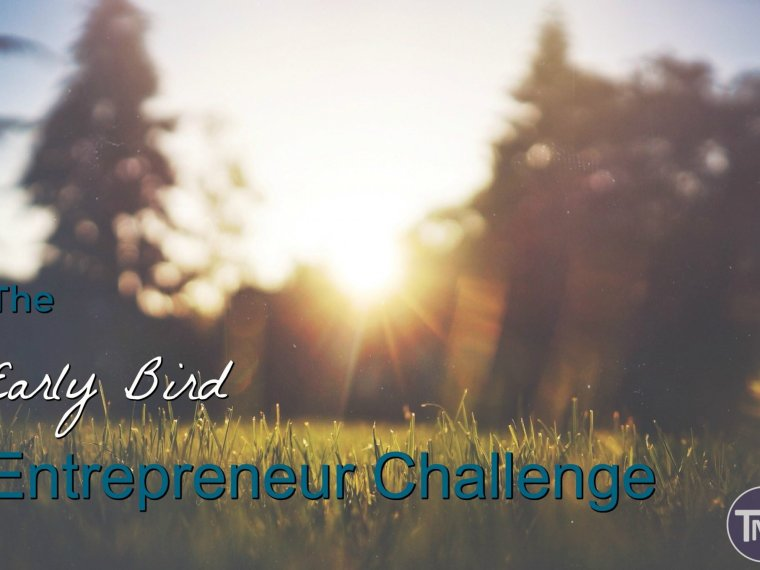 Sunrise though the trees with text - The early bird entrepreneur challenge