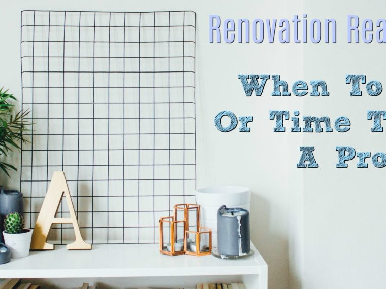 renovation ready when to DIY or time to call a pro