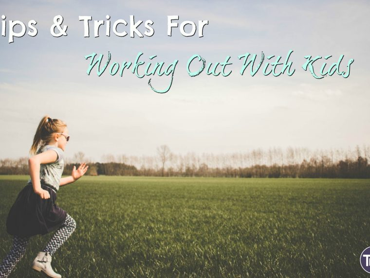 tips and tricks for working out with kids