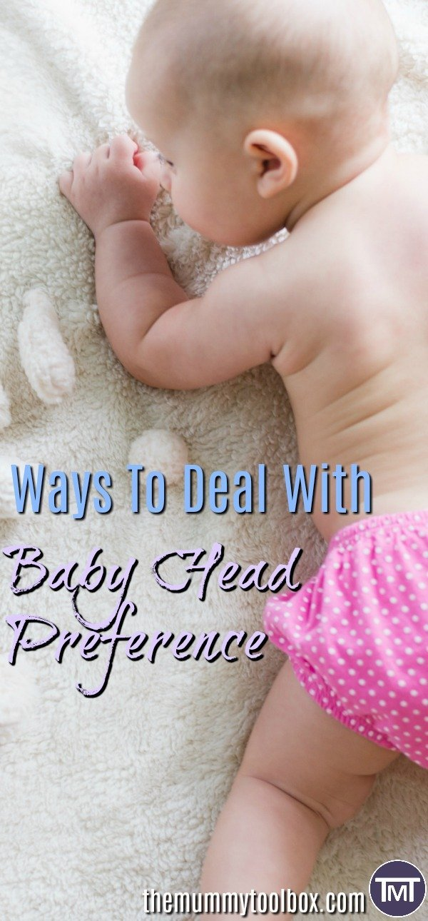 What is baby head preference and the consequences, how to recognise it and more importantly how to deal with it if your baby has it.