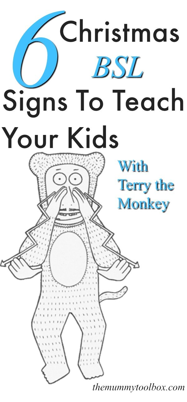 6 Christmas BSL signs to teach your kids at Christmas. Terry the Monkey is back to teach children more Christmas sign language. Here are 6 of the signs you need to know plus links to many more. #BSL #signlanguage #signing #signs