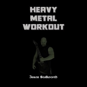 Jason Stallworth Heavy Metal Workout Album