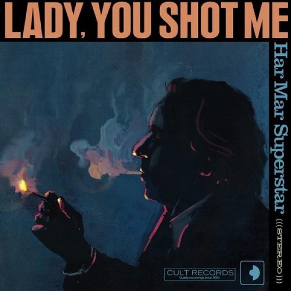 Har Mar Superstar - Lady You Shot Me
