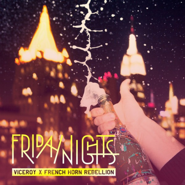 Viceroy & French Horn Rebellion - Friday Nights