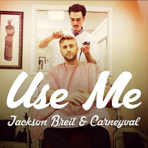 Bring the Funk] Jackson Breit & Carneyval – Use Me   The