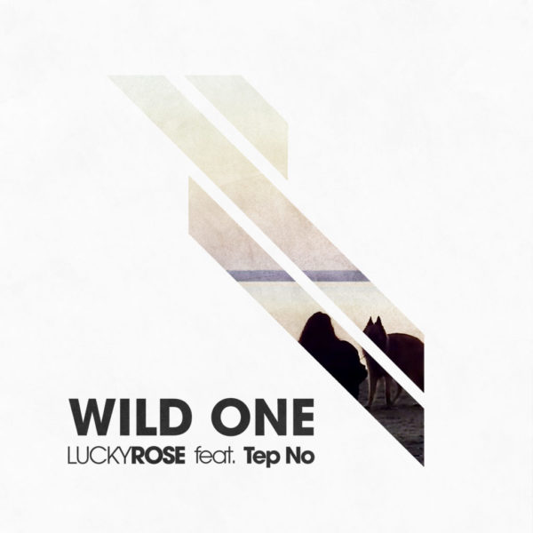 Lucky Rose feat. Tep No - Wild One (1)