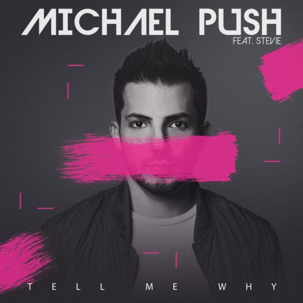 Music Video] Michael Push - Tell Me Why (feat  Stevie) | The