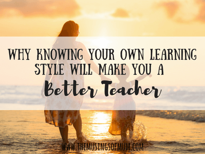 Why Knowing Your Own Learning Style Will Make You A Better Teacher