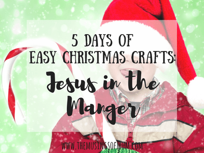 5 Days of Easy Christmas Crafts: Jesus in the Manger