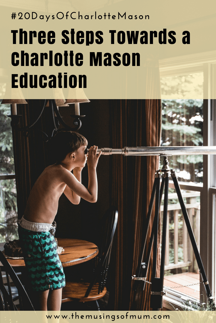 Three Steps Towards a Charlotte Mason Education