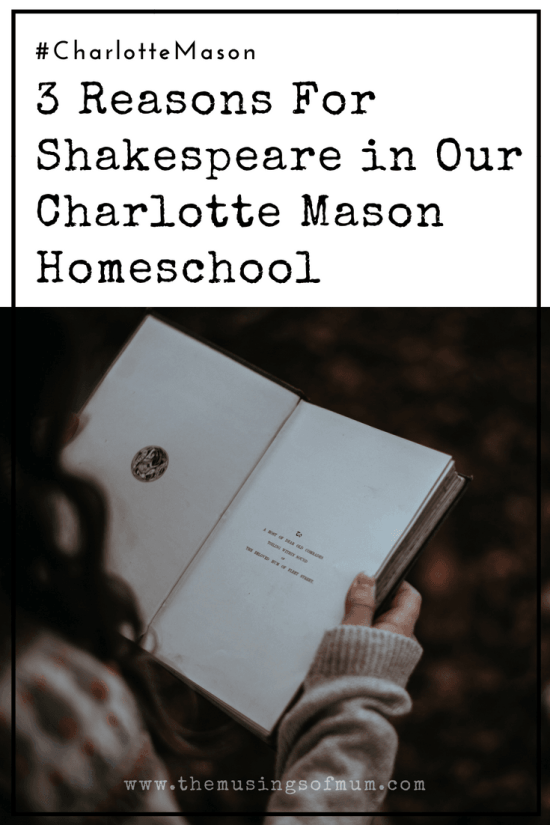 3 Reasons For Shakespeare in Our Charlotte Mason Homeschool - Charlotte Mason spoke about living books. Literature full of characters that came alive, written by authors who were passionate about their subject, and promoted living ideas. Shakespeare, and his characters are a perfect illustration of what Charlotte Mason meant.
