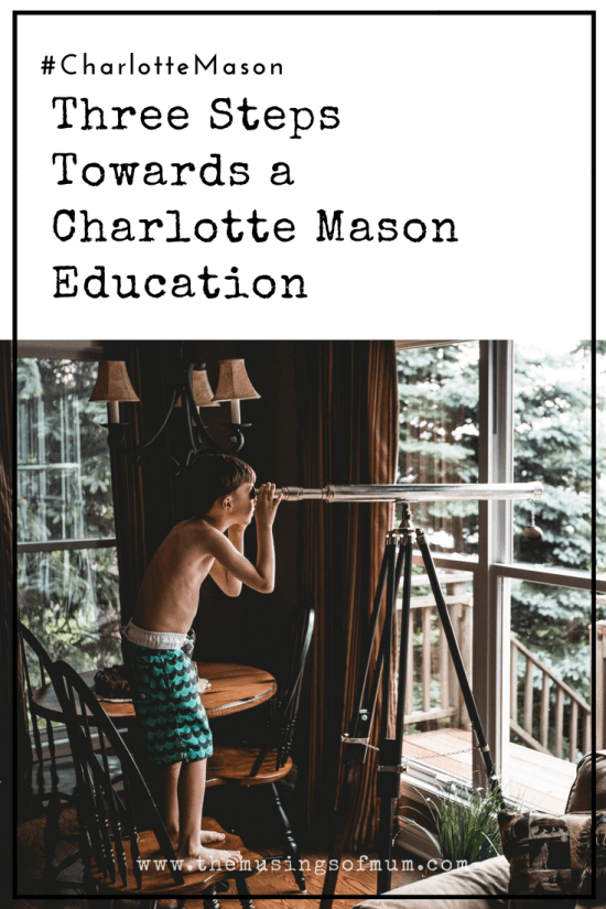 Three Steps Towards a Charlotte Mason Education - The beauty and simplicity of Charlotte Mason's principles, can be summed up in three educational instruments. We can use them as guiding steps towards a Charlotte Mason education.