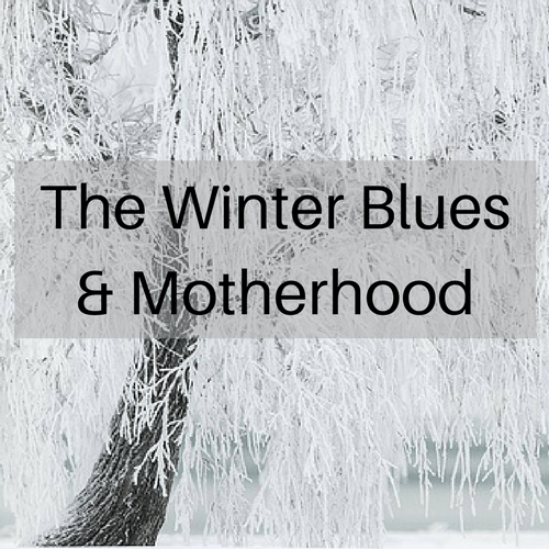The winter blues are a real thing, and when you're a mother, this seasonal disorder hits you even harder.