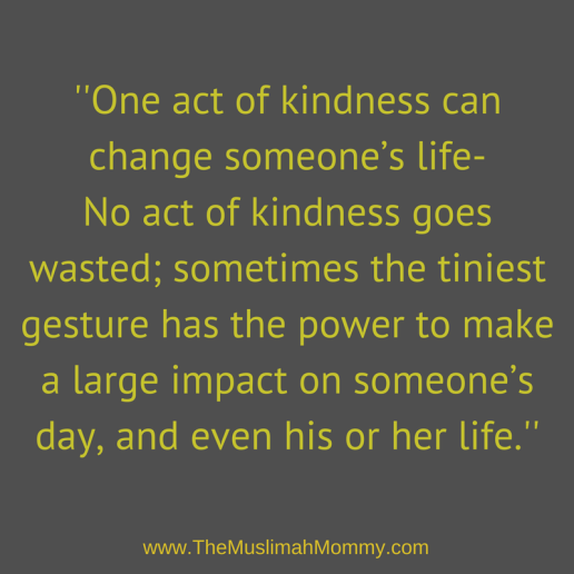 No act of kindness goes wasted