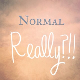 What is deemed… 'normal'?