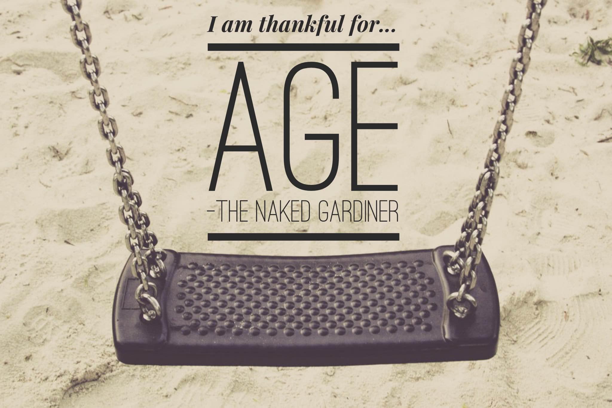 thankful-thursdays-age-thenakedgardiner-markusspiske
