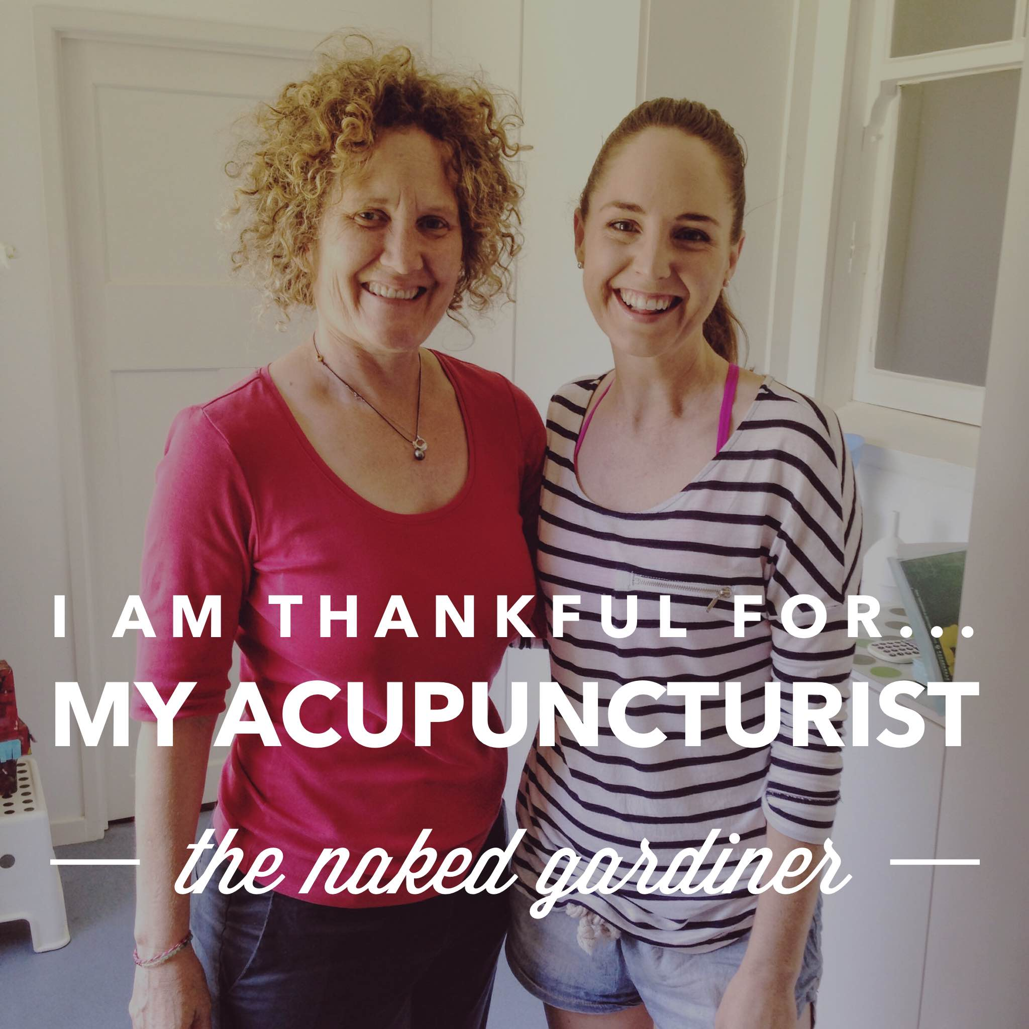 thankful-thursdays-my-acupuncturist-thenakedgardiner