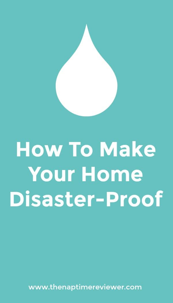 How To Make Your Home Disaster-Proof