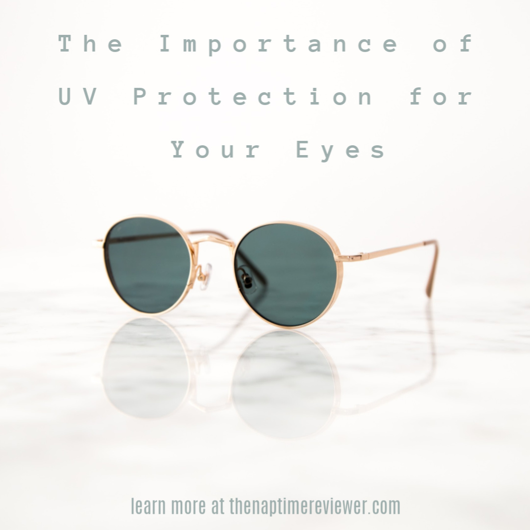 The Importance of UV Protection for Your Eyes