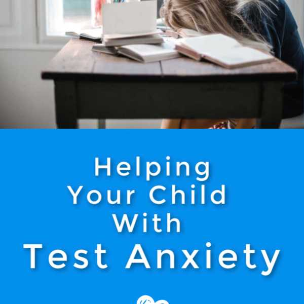 Helping Your Child With Test Anxiety