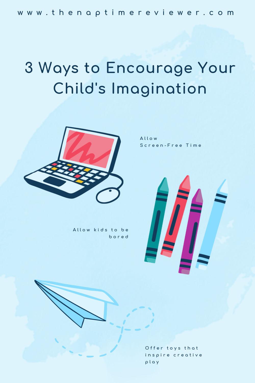 3 Ways to Encourage Your Child's Imagination