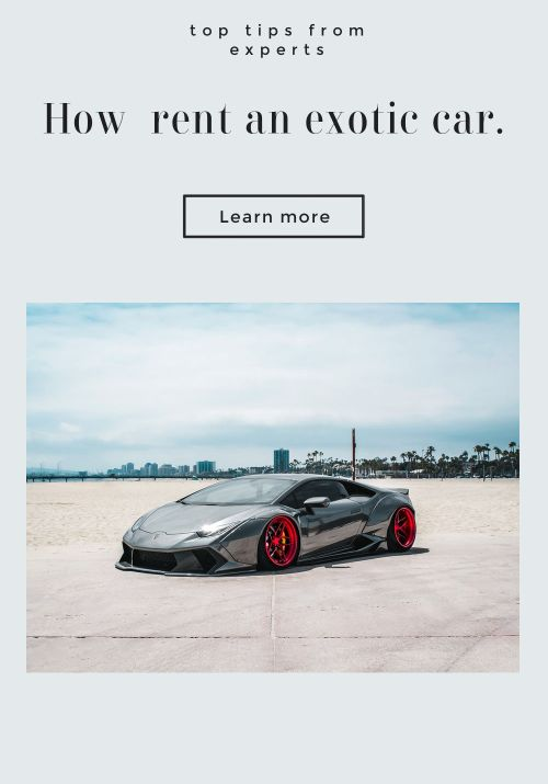 Tips for how to rent an exotic car.